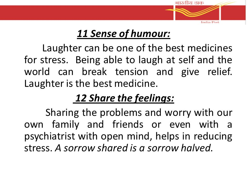 11 Sense of humour: Laughter can be one of the best medicines for stress.