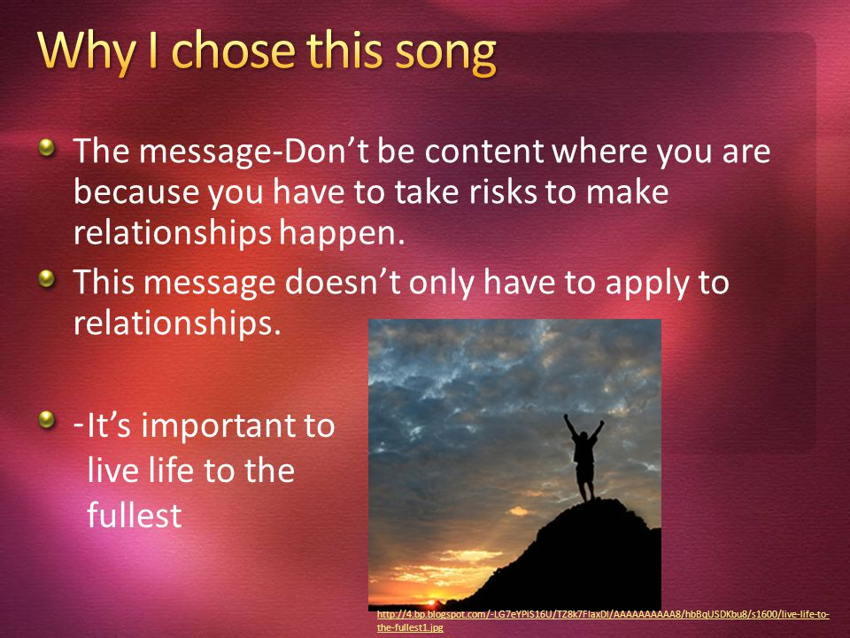 The message-Don't be content where you are because you have to take risks to make relationships happen.