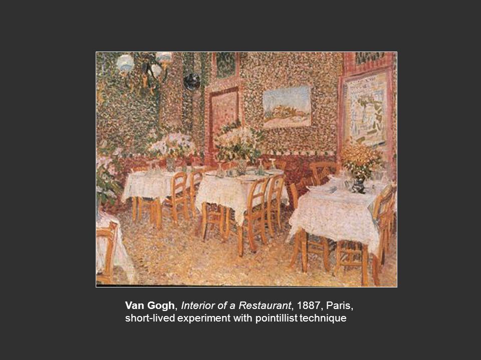 Van Gogh, Interior of a Restaurant, 1887, Paris, short-lived experiment with pointillist technique