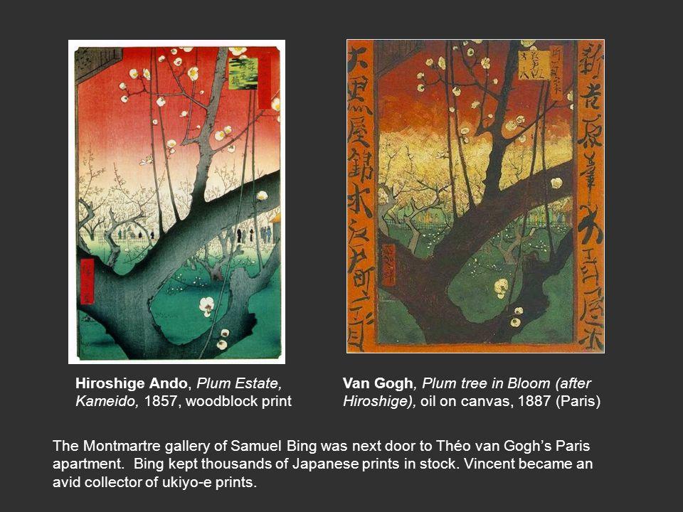 Van Gogh, Plum tree in Bloom (after Hiroshige), oil on canvas, 1887 (Paris) Hiroshige Ando, Plum Estate, Kameido, 1857, woodblock print The Montmartre