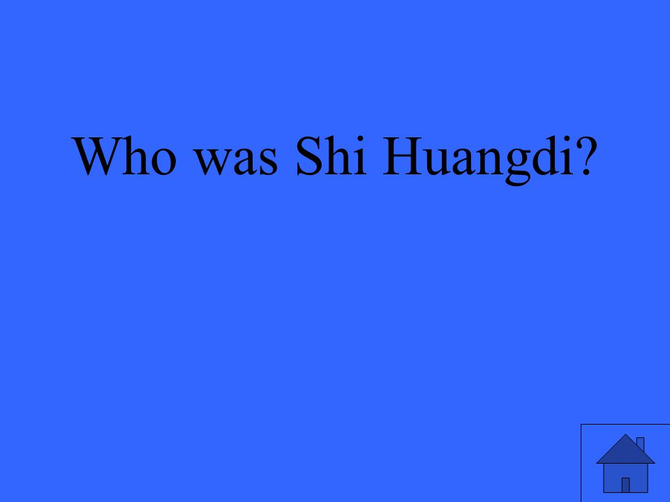 Who was Shi Huangdi?