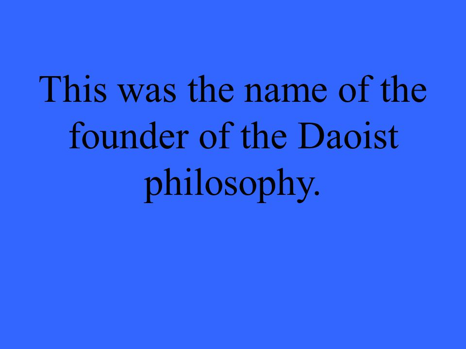 This was the name of the founder of the Daoist philosophy.