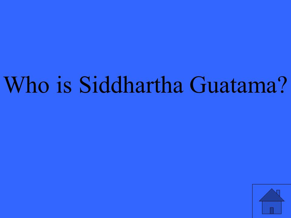 Who is Siddhartha Guatama?