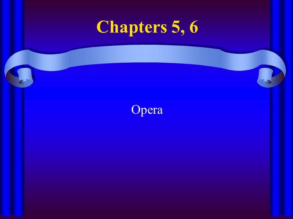 Chapters 5, 6 Opera