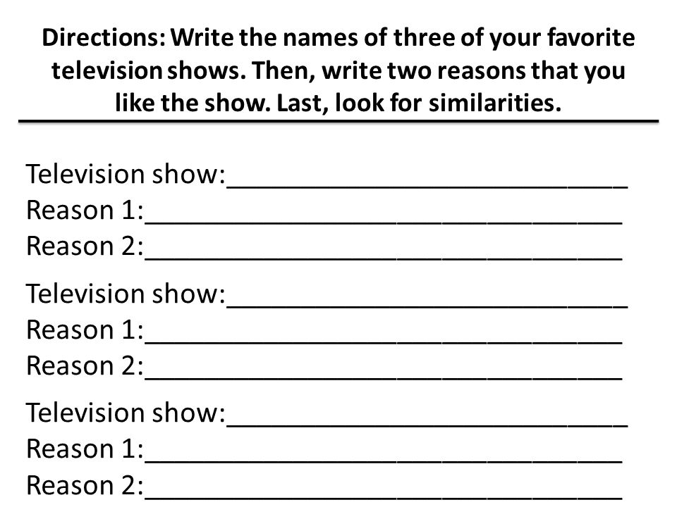 Directions: Write the names of three of your favorite television shows.