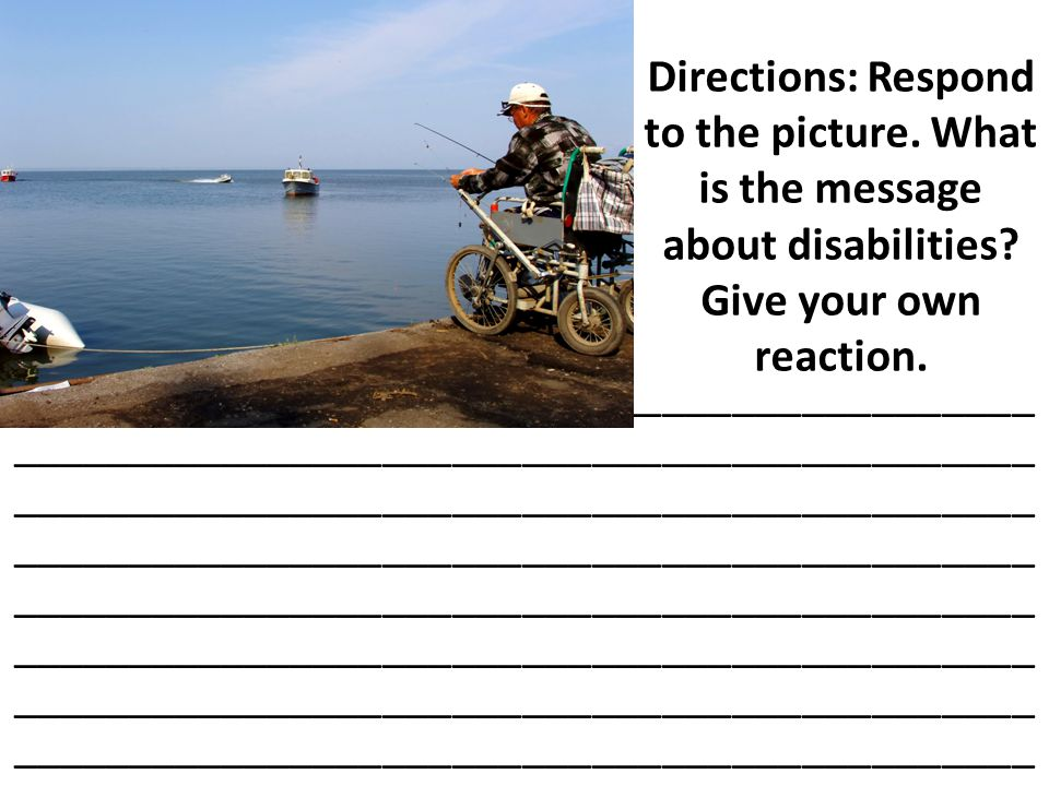 Directions: Respond to the picture.What is the message about disabilities.