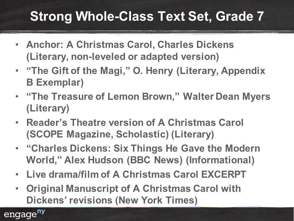"Strong Whole-Class Text Set, Grade 7 Anchor: A Christmas Carol, Charles Dickens (Literary, non-leveled or adapted version) ""The Gift of the Magi,"" O."