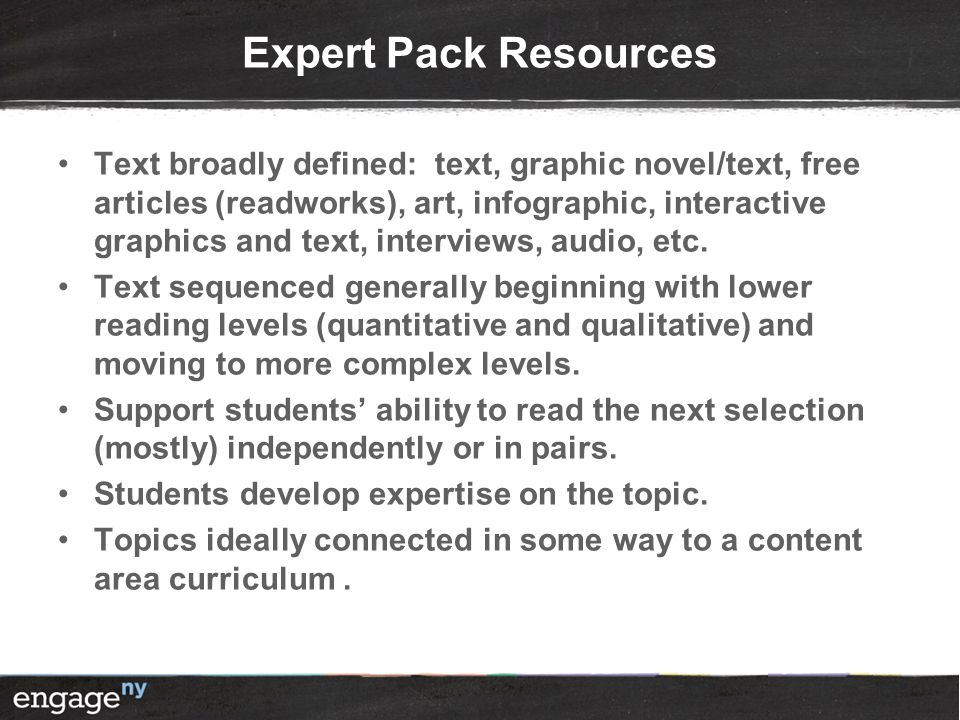 Expert Pack Resources Text broadly defined: text, graphic novel/text, free articles (readworks), art, infographic, interactive graphics and text, inte