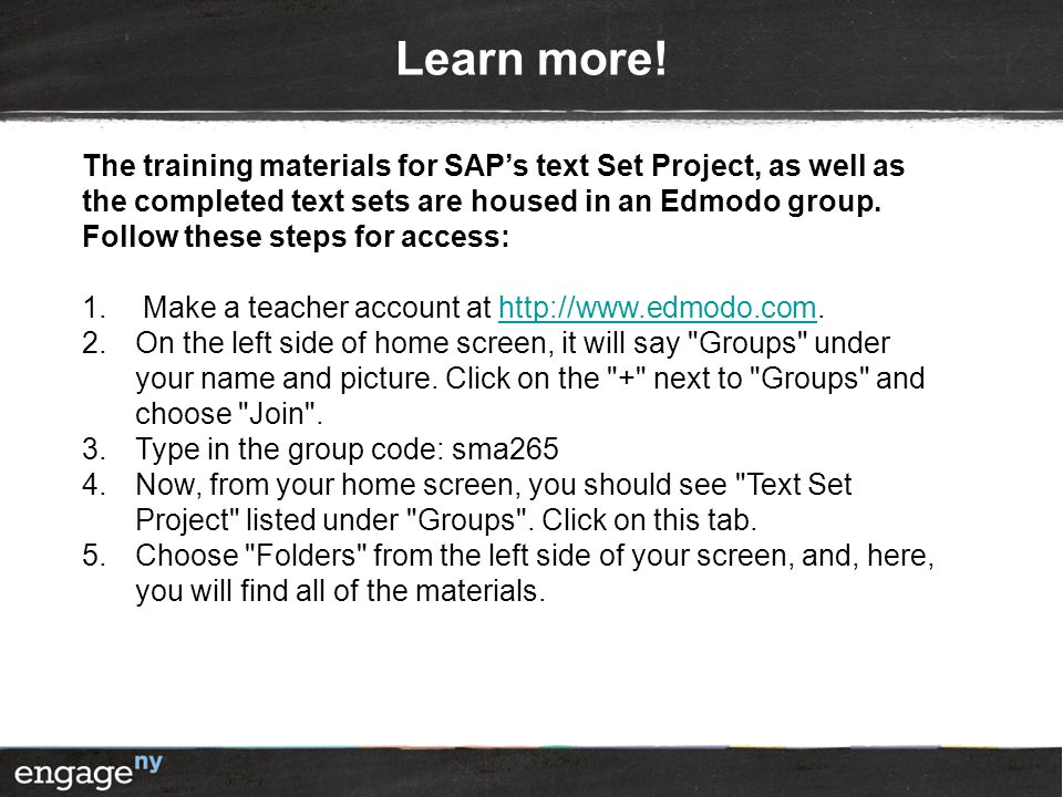 Learn more! The training materials for SAP's text Set Project, as well as the completed text sets are housed in an Edmodo group. Follow these steps fo