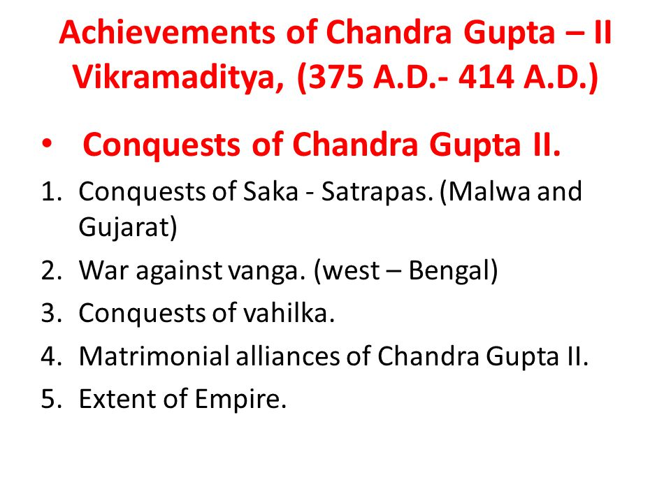 Achievements of Samundragupta (335 A.D. – 375 A.D.) 1.Conquests of Samundragupta. 2.Conquests of North India. 3.Conquests of South India. 4.Conquests