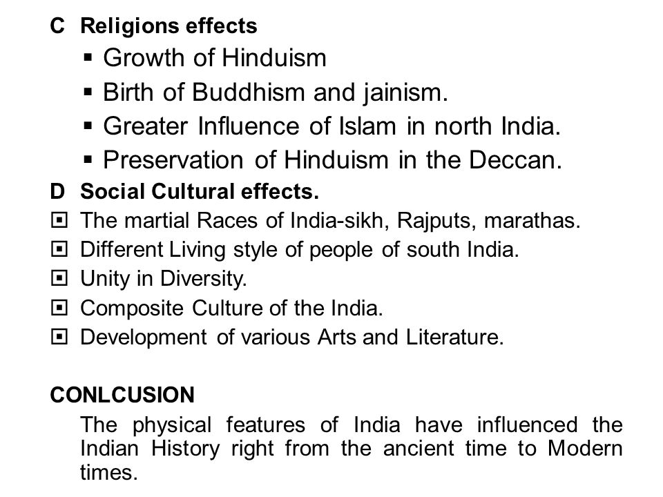 II IMPACT OF PHYSICAL REATURES ON INDIAN HISTORY A Political Effects Separation from North Asia. Natural Protection from three sides. Foreign invasion