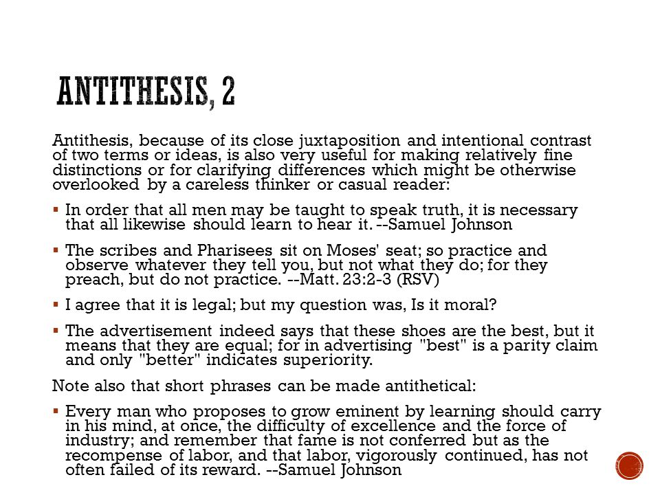 Antithesis establishes a clear, contrasting relationship between two ideas by joining them together or juxtaposing them, often in parallel structure.