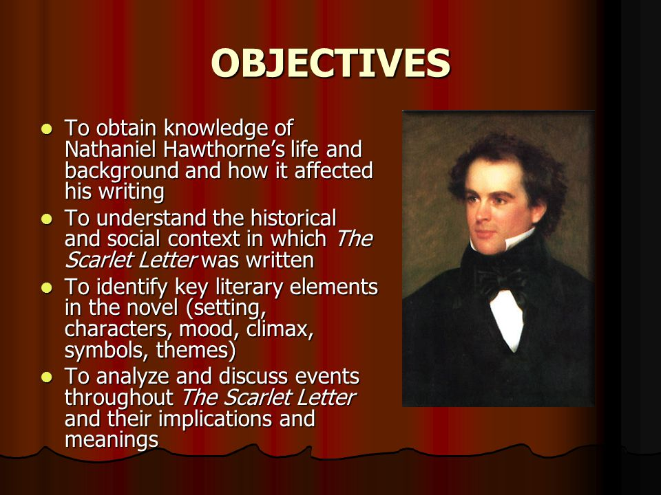 OUTLINE I.Nathaniel Hawthorne (biographical information) II.