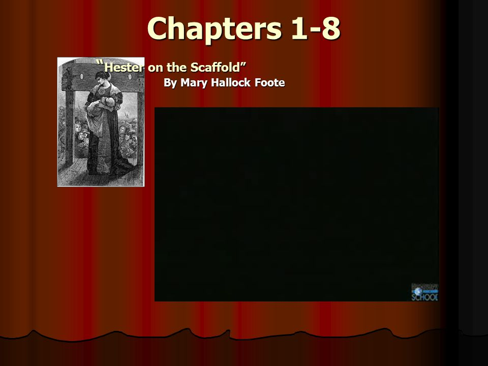 """Chapters 1-8 By Mary Hallock Foote """" Hester on the Scaffold"""""""