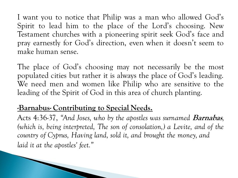 I want you to notice that Philip was a man who allowed God's Spirit to lead him to the place of the Lord's choosing.
