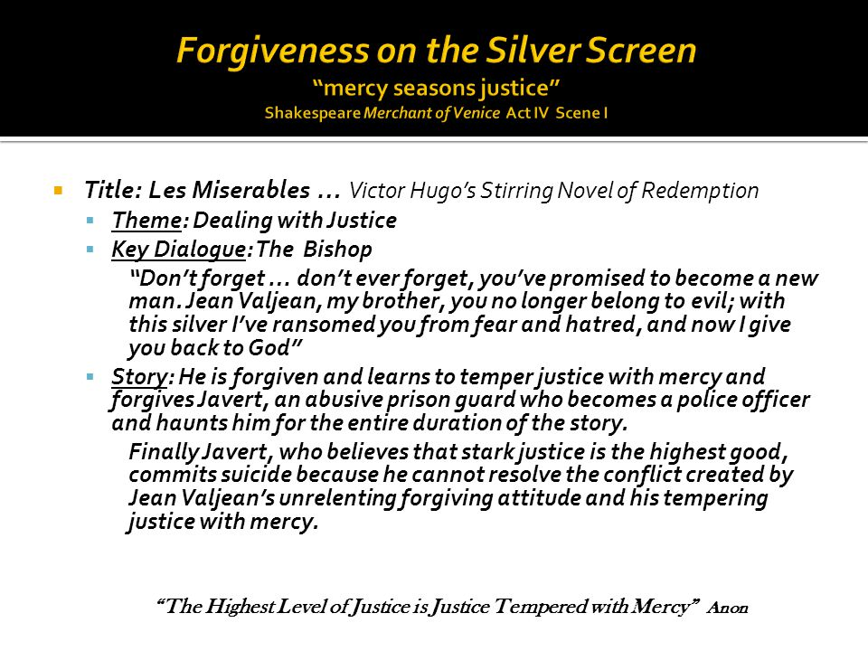  Les Miserables … continued  Structured Exercise: A Brief Conversation ▪ How is it that the experience of being forgiven was so powerful for Jean Valjean.