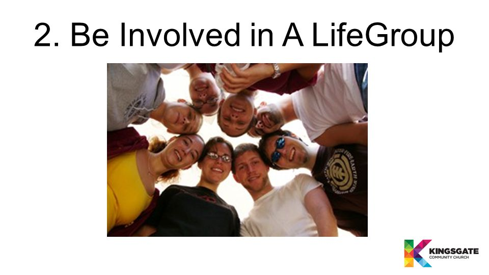 2. Be Involved in A LifeGroup
