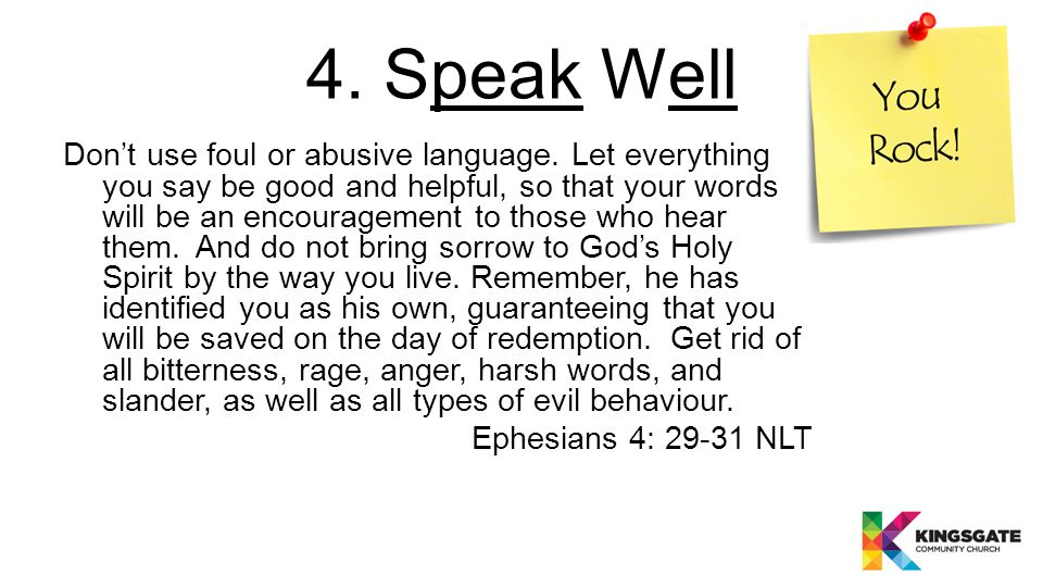 4. Speak Well Don't use foul or abusive language.