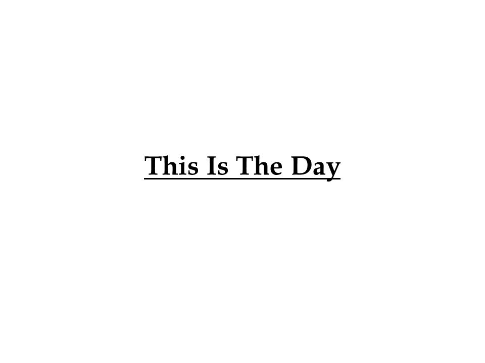 This Is The Day
