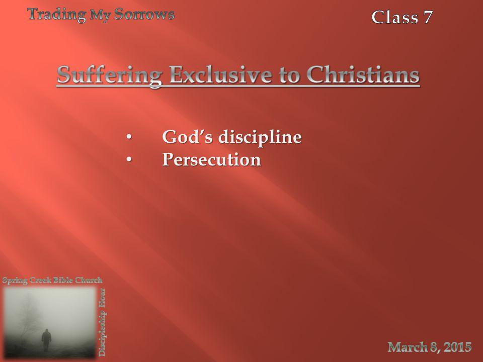 God's discipline God's discipline Persecution Persecution