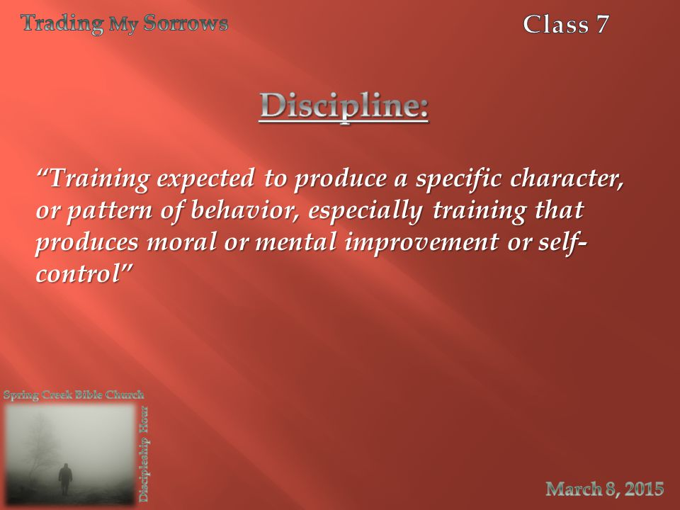 """""""Training expected to produce a specific character, or pattern of behavior, especially training that produces moral or mental improvement or self- con"""