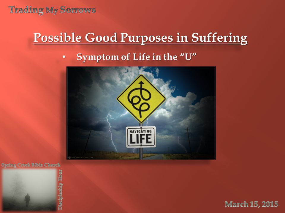 "Possible Good Purposes in Suffering Symptom of Life in the ""U"" Symptom of Life in the ""U"""