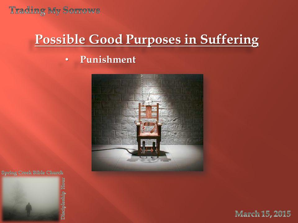 Punishment Punishment Possible Good Purposes in Suffering