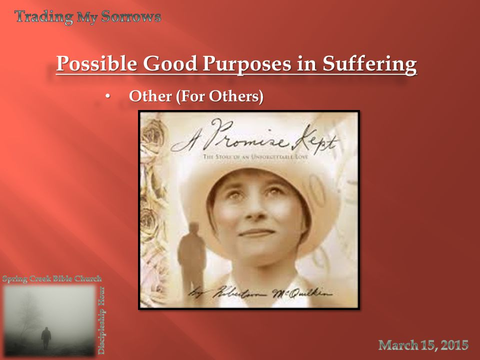 Possible Good Purposes in Suffering Other (For Others) Other (For Others)