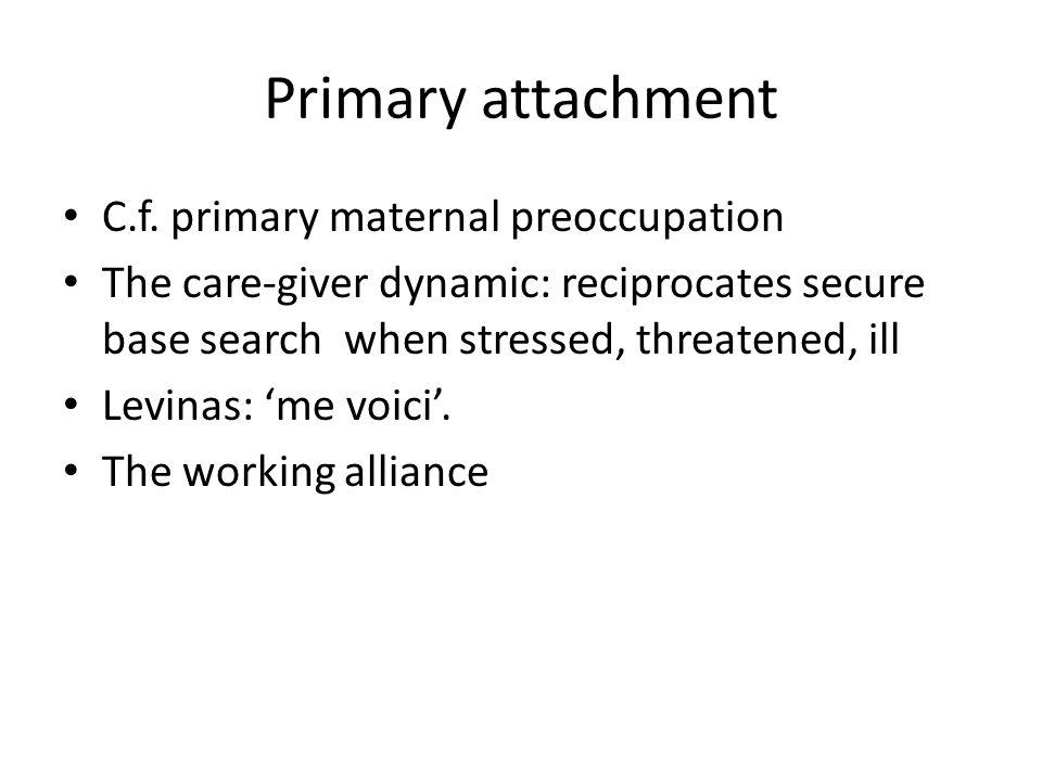 Primary attachment C.f.