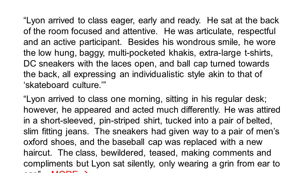 """""""Lyon arrived to class eager, early and ready. He sat at the back of the room focused and attentive. He was articulate, respectful and an active parti"""