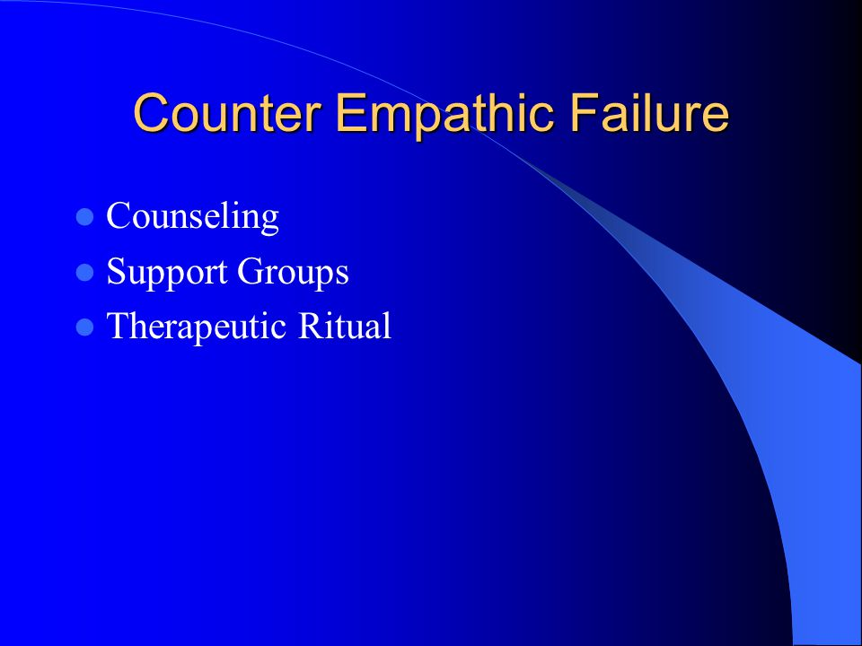Counter Empathic Failure Counseling Support Groups Therapeutic Ritual