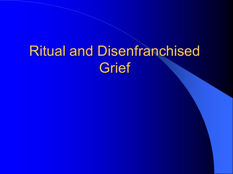 Ritual and Disenfranchised Grief
