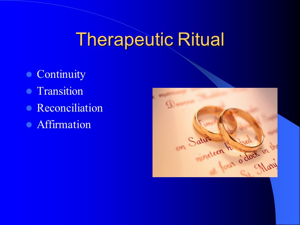 Therapeutic Ritual Continuity Transition Reconciliation Affirmation