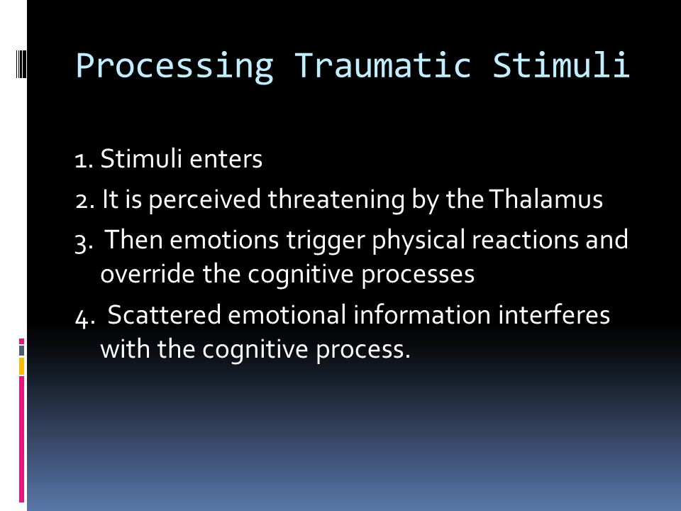 Symptoms  Intrusive Re-experiencing of the trauma (flashbacks, reliving experience or abreaction)  Avoidance of anything that might remind them of the traumatic experience -- may avoid people, places or feelings that remind them.