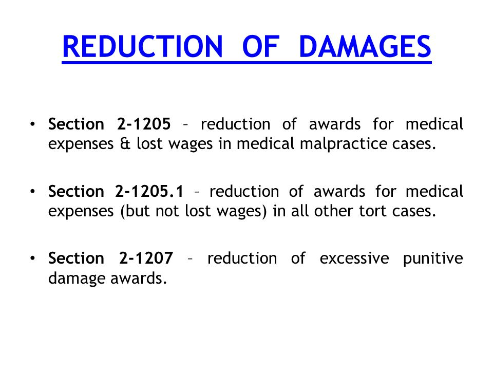REDUCTION OF DAMAGES Section 2-1205 – reduction of awards for medical expenses & lost wages in medical malpractice cases.
