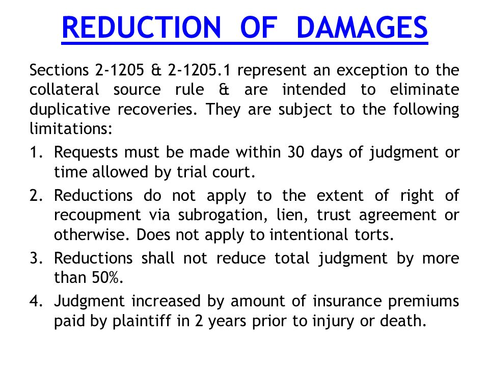 REDUCTION OF DAMAGES Sections 2-1205 & 2-1205.1 represent an exception to the collateral source rule & are intended to eliminate duplicative recoveries.