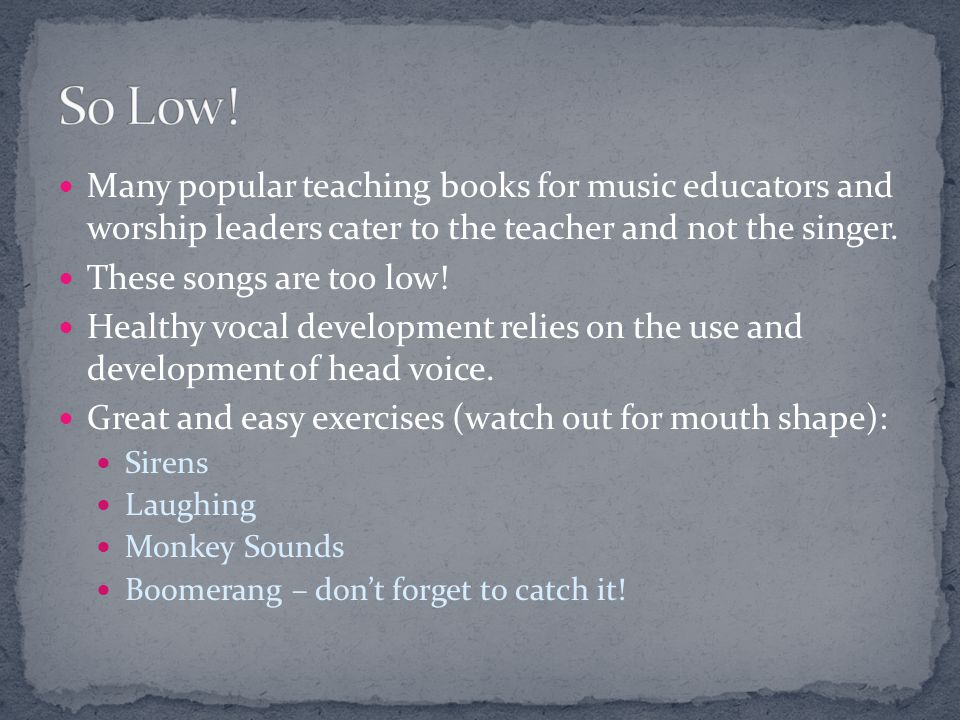 Many popular teaching books for music educators and worship leaders cater to the teacher and not the singer.