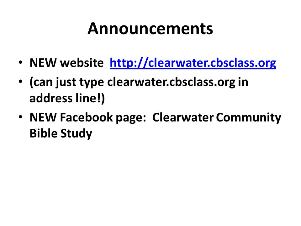 Announcements NEW website http://clearwater.cbsclass.orghttp://clearwater.cbsclass.org (can just type clearwater.cbsclass.org in address line!) NEW Fa