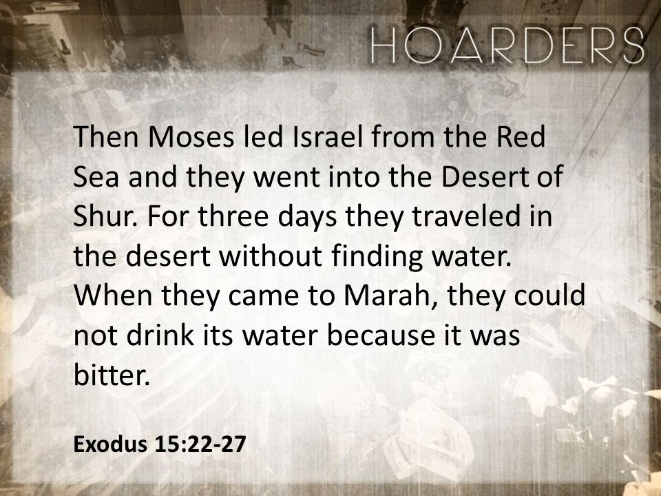Then Moses led Israel from the Red Sea and they went into the Desert of Shur.