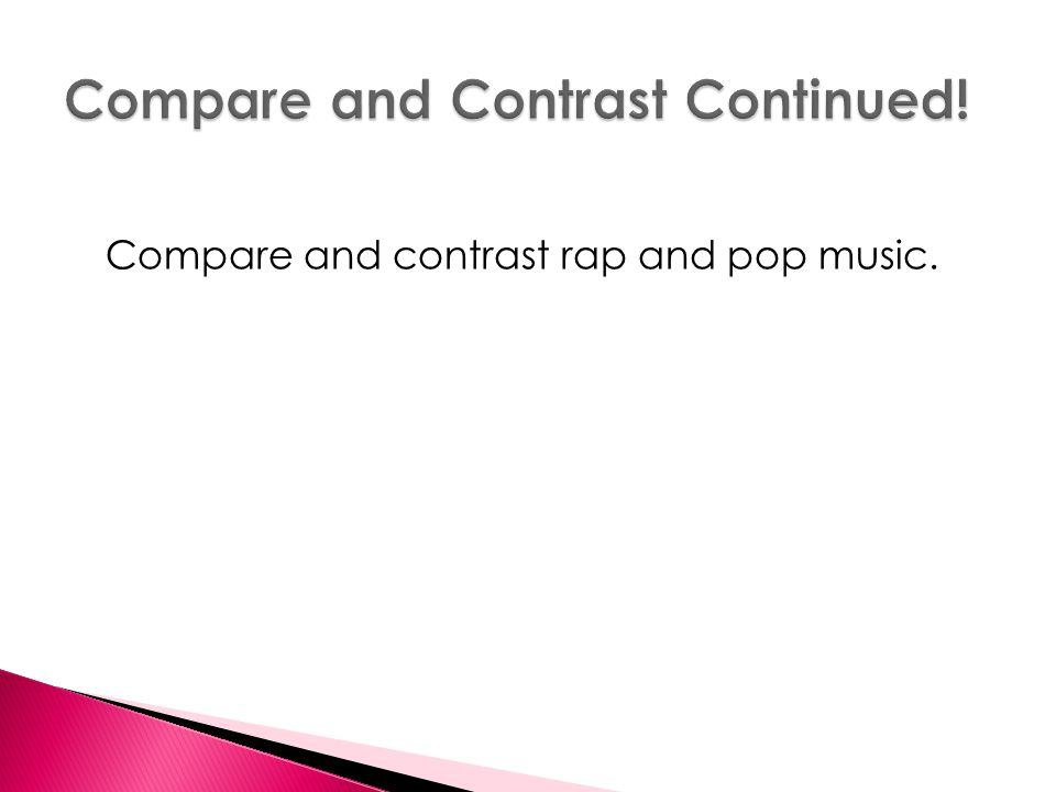 Compare and contrast rap and pop music.