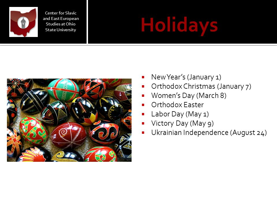 Holidays  New Year's (January 1)  Orthodox Christmas (January 7)  Women's Day (March 8)  Orthodox Easter  Labor Day (May 1)  Victory Day (May 9)