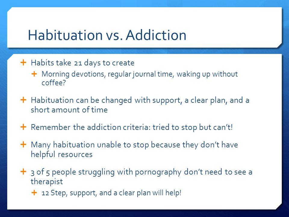 Habituation vs.