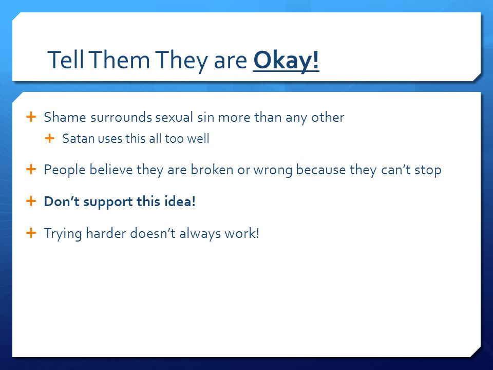 Tell Them They are Okay.