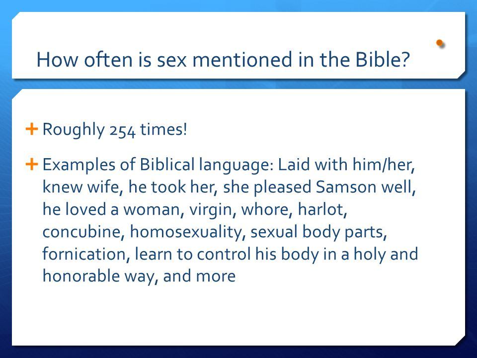 How often is sex mentioned in the Bible.  Roughly 254 times.