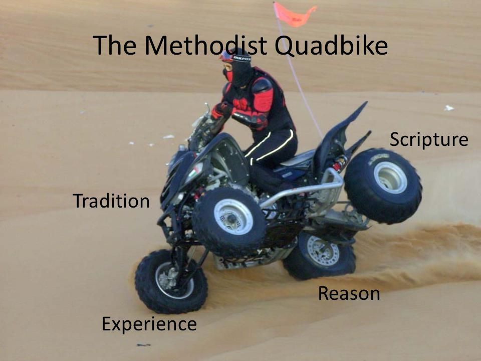Scripture Tradition Reason Experience The Methodist Quadbike