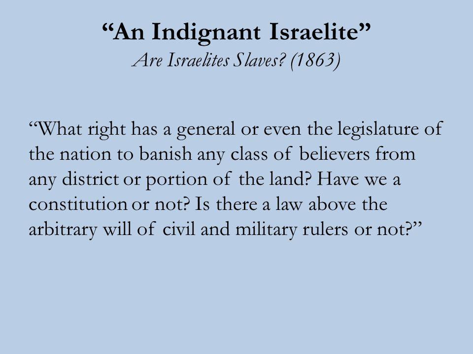 An Indignant Israelite Are Israelites Slaves.