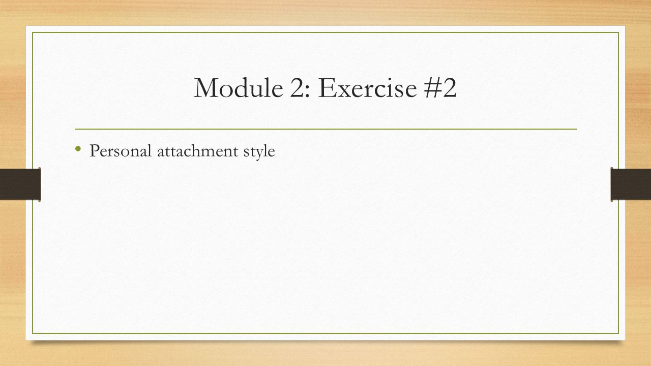 Module 2: Exercise #2 Personal attachment style