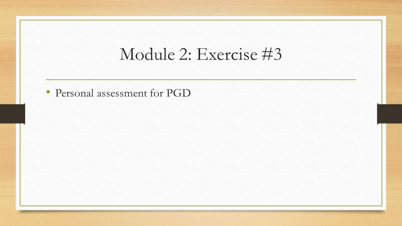 Module 2: Exercise #3 Personal assessment for PGD