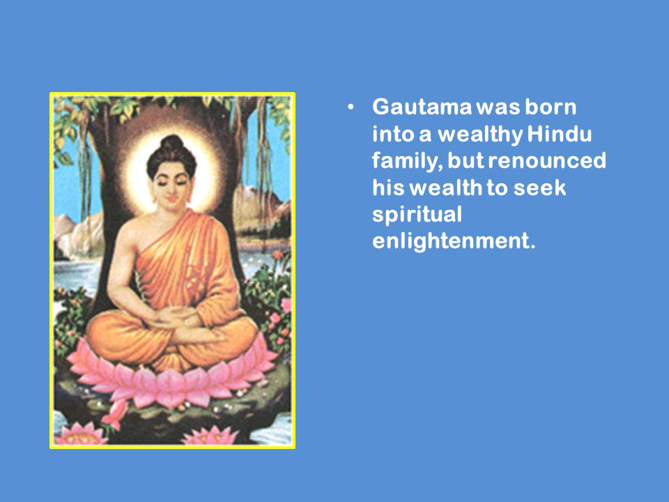 Buddha did not record his teachings, but after he died, his followers collected them into the Tripitaka.