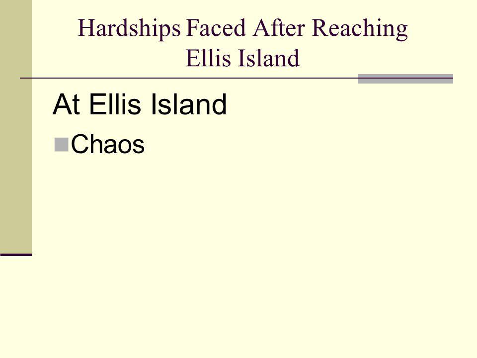 Hardships Faced After Reaching Ellis Island At Ellis Island Chaos